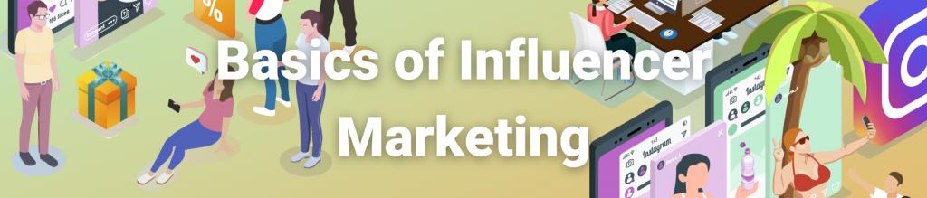 Banner Basics of Influencer Marketing